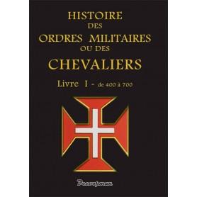 Histoire des ordres militaires - Tome 1