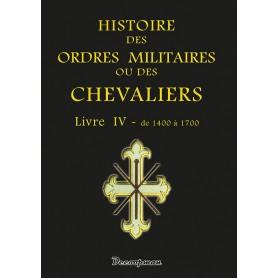 Histoire des ordres militaires - Tome 4