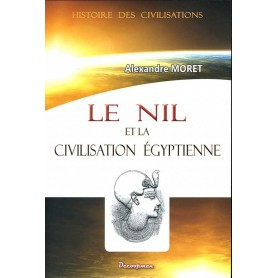 Le Nil et la civilisation égyptienne - 1926