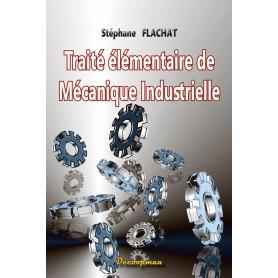 Traité élémentaire de mécanique industrielle