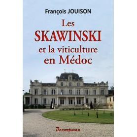 Les Skawinski et la viticulture en Médoc
