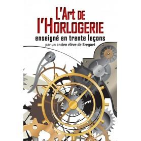 L'art de l'Horlogerie enseigné en trente leçons